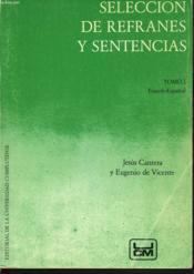 Seleccion De Refranes Y Sentencias. Tomo I. France-Espanol - Couverture - Format classique