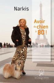 Avoir du chien à 80 ! - Couverture - Format classique