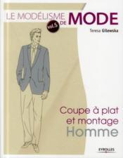 Le modélisme de mode t.5 ; coupe à plat et montage homme - Couverture - Format classique