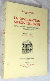La civilisation mérovingienne d'après les sépultures, les textes et le laboratoire. Deuxième partie : Les sépultures. - Couverture - Format classique