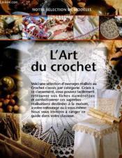 L'Art Du Crochet - Notr Eselection De Modeles - Couverture - Format classique