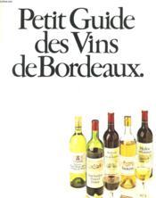 Petit Guide Des Vins De Bordeaux - Couverture - Format classique