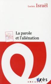 La parole et l'aliénation - Couverture - Format classique