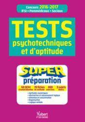 Super prepa aux tests d'aptitude et psychotechniques concours infirmier - Couverture - Format classique