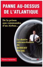 Panne au-dessus de l'Atlantique ; de la prison aux commandes d'un Airbus... - Couverture - Format classique