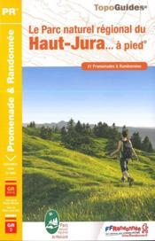 Le parc naturel régional du Haut-Jura... à pied (édition 2017) - Couverture - Format classique