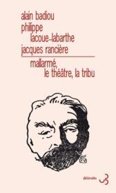 Mallarmé, le théâtre, la tribu - Couverture - Format classique