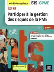 Bloc 2 ; participer à la gestion des risques de la PME ; BTS GPME ; 2e année ; manuel de l'élève - Couverture - Format classique