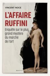 L'affaire Ruffini ; enquête sur le plus grand mystère du marché de l'art - Couverture - Format classique