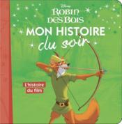 Robin des Bois ; mon histoire du soir ; l'histoire du film - Couverture - Format classique