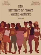 BTM, histoires de femmes noires modernes - Couverture - Format classique