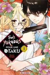 Trois yakuzas pour une otaku T.1 - Couverture - Format classique