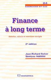 Finance a long terme ; theories calculs et exercices corriges 2e edition ; exercices et cas ; edition 2001 - Intérieur - Format classique