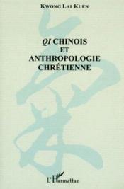Qi chinois et anthropologie chrétienne - Couverture - Format classique