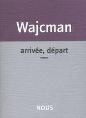 Arrivee, Depart - Intérieur - Format classique