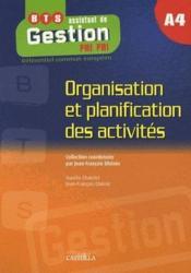 Organisation et planification des activités ; A4 ; BTS assistant de gestion PME/PMI (édition 2009) - Couverture - Format classique