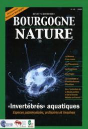 Revue Scientifique Bourgogne-Nature N.9 ; Invertébrés Aquatiques ; Espèces Patrimoniales, Ordinaires Et Invasives (Edition 2009) - Couverture - Format classique