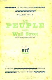 Le Peuple Contre Wall Street. ( People Vs. Wall Street ). Collection : Les Documents Bleus. Notre Temps N° 48 - Couverture - Format classique