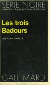 Collection : Serie Noire N° 1544 Les Trois Badours - Couverture - Format classique