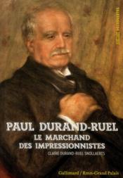 Paul Durand-Ruel ; marchand des impressionnistes - Couverture - Format classique