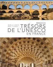 Le patrimoine mondial de l'UNESCO en France - Couverture - Format classique