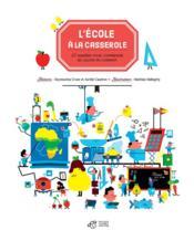 L'école à la casserole ; 50 recettes pour comprendre ses leçons en cuisinant - Couverture - Format classique