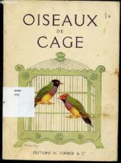 Oiseaux De Cage. - Couverture - Format classique