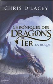 Chroniques des dragons de Ter t.1 ; la horde - Couverture - Format classique