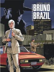 Les nouvelles avetures de Bruno Brazil T.1 ; black programm - Couverture - Format classique