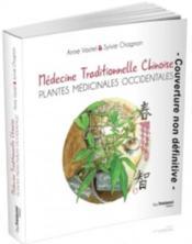 Médecine traditionnelle chinoise et plantes médicinales occidentales - Couverture - Format classique