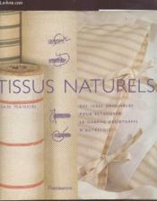Tissus naturels - des idees originales pour retrouver le charme des etoffes d'autrefois - Couverture - Format classique