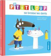 P'tit Loup se brosse les dents - Couverture - Format classique