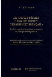 Justice pénale dans les droits canadiens et français - Couverture - Format classique