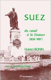 Suez. Du Canal A La Finance, 1858-1987 - Couverture - Format classique