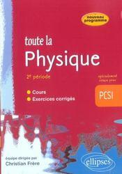 Toute La Physique Pcsi 2e Periode Cours Exercices Corriges Nouveau Programme - Intérieur - Format classique