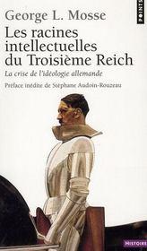 Racines intellectuelles du Troisième Reich ; la crise de l'idéologie allemande - Intérieur - Format classique