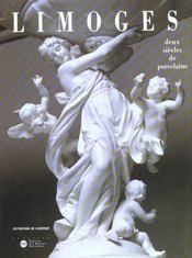Limoges Deux Siecles De Porcelaine (1 Ed.) - Intérieur - Format classique
