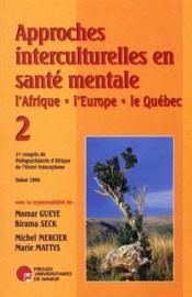 Approches interculturelles en santé mentale : l'Afrique, l'Europe, le Québec t.2 - Couverture - Format classique