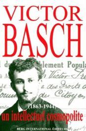 Victor Basch (1863-1944) ; un intellectuel cosmopolite - Couverture - Format classique