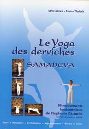 Le Yoga Des Derviches - 99 Mouvements Fondamentaux De L'Euphonie Gestuelle - Intérieur - Format classique