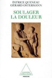 Soulager la douleur [Broché] by Queneau, Patrice; Ostermann, Gérard - Couverture - Format classique