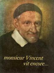 1660-1960 -monsieur vincent vit encore. sa survie par ses filles de la charite au long des siecles - Couverture - Format classique