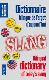 Dictionnaire bilingue de l'argot d'aujourd'hui - Couverture - Format classique