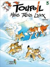 Toupoil t.3 ; mes trois lynx - Couverture - Format classique
