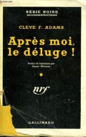 Apres Moi, Le Deluge! ( Death At The Dam) Collection : Serie Noire Avec Jaquette N° 101 - Couverture - Format classique