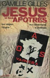 Jesus Et Ses Apotres. Leur Religion : L Algerie. Leur Cathechisme : Le Chatiment. - Couverture - Format classique