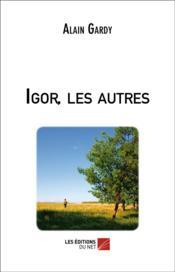 Igor, les autres - Couverture - Format classique