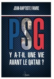 PSG ; y a t-il une vie avant le quatar ? - Couverture - Format classique