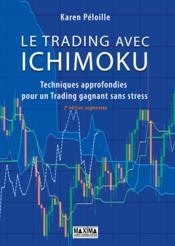 Le trading avec Ichimoku ; techniques approfondies pour un trading gagnant sans stress (2e édition) - Couverture - Format classique