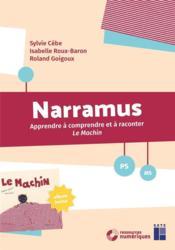 Narramus ; apprendre à comprendre et à raconter ; le machin ; PS ; MS (édition 2018) - Couverture - Format classique